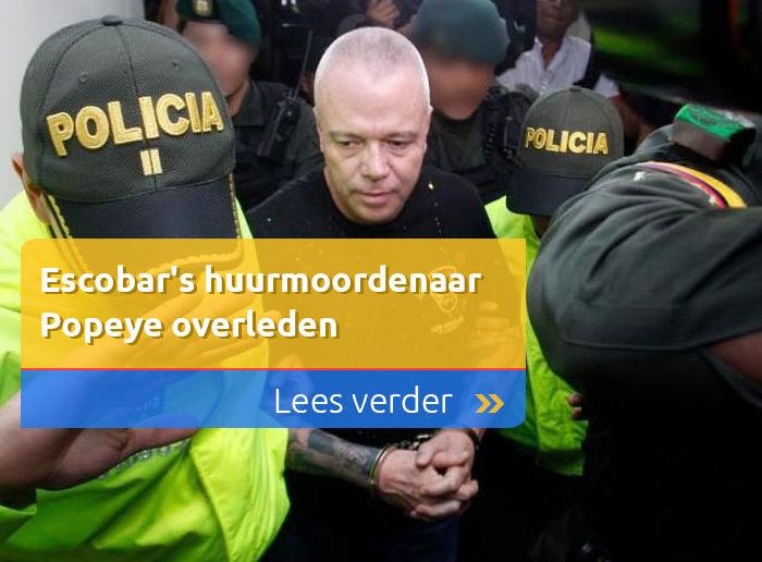 Escobar's huurmoordenaar Popeye overleden