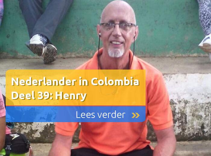 Nederlander in ColombiaDeel 39: Henry